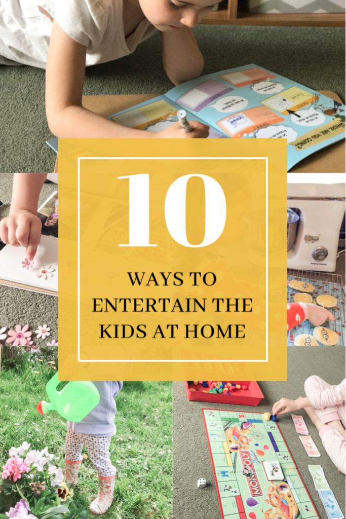 10 ways to entertain the kids at home