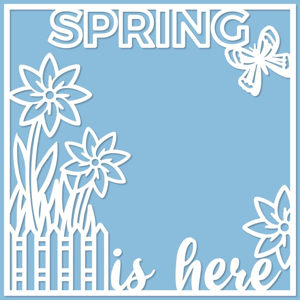 Spring is here cut file for papercrafting  and scrapbooking with cricut or silhouette